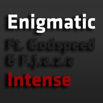 THE ENIGMATIC FT. GODSPEED & FJAZA – INTENSE