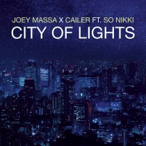 JOEY MASSA X CAILOR FT. SO NIKKI – City Of Lights