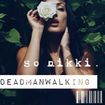 So Nikki – Dead Man Walking